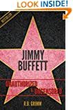 Jimmy Buffett Unauthorized & Uncensored (All Ages Deluxe Edition with Videos)