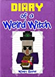 Minecraft: Diary of a Weird Witch (An...