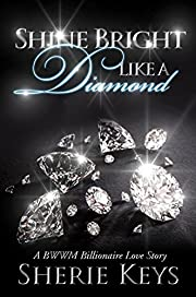 Shine Bright Like A Diamond: A BWWM Billionaire Love Story