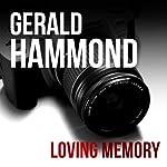 Loving Memory | Gerald Hammond