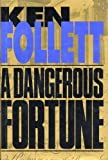 img - for A Dangerous Fortune First edition by Follett, Ken published by Delacorte Press Hardcover book / textbook / text book