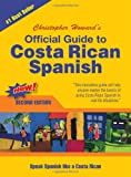 Official Guide to Costa Rican Spanish: English and Spanish Edition