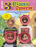 img - for 3 Piggy Opera: An Opera for Young Children (Book & CD) book / textbook / text book