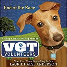 End of the Race: Vet Volunteers Audiobook by Laurie Halse Anderson Narrated by Elizabeth Evans