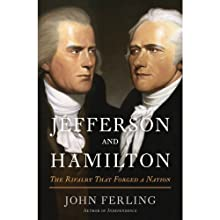 Jefferson and Hamilton: The Rivalry That Forged a Nation (       UNABRIDGED) by John Ferling Narrated by Stephen McLaughlin