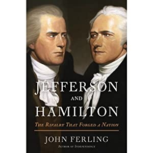 Jefferson and Hamilton: The Rivalry That Forged a Nation | [John Ferling]