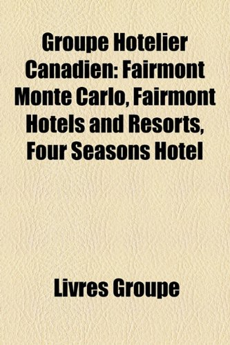 groupe-hotelier-canadien-fairmont-monte-carlo-fairmont-hotels-and-resorts-four-seasons-hotel