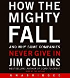 img - for How the Mighty Fall CD: And Why Some Companies Never Give In by Collins, Jim (2009) Audio CD book / textbook / text book
