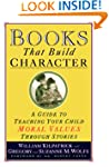 Books That Build Character: A Guide t...