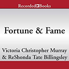 Fortune & Fame (       UNABRIDGED) by ReShonda Tate Billingsley, Victoria Christopher Murray Narrated by Patricia R. Floyd