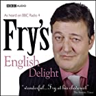Fry's English Delight: The Complete Series Radio/TV von Stephen Fry Gesprochen von: Stephen Fry