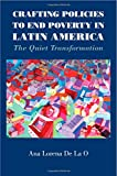 img - for Crafting Policies to End Poverty in Latin America: The Quiet Transformation book / textbook / text book