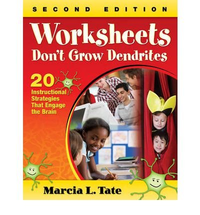 [ Worksheets Don't Grow Dendrites: 20 Instructional Strategies That Engage the Brain ] By Tate, Marcia L. ( Author ) [ 2010 ) [ Paperback ] PDF