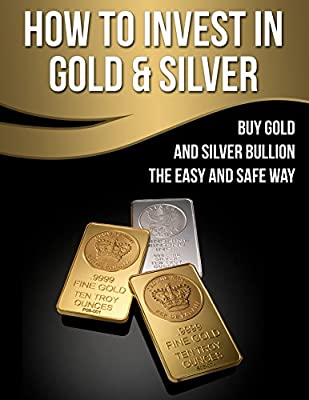 How To Invest In Gold And Silver: Buy Gold And Silver Bullion The Easy And Safe Way (Gold IRA Rollover Book 1) (English Edition) par Thomas Carlton