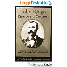 John Ringo, King of the Cowboys: His Life and Times from the Hoo Doo War to Tombstone, Second Edition (A.C. Greene Series)