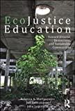 img - for EcoJustice Education: Toward Diverse, Democratic, and Sustainable Communities (Sociocultural, Political, and Historical Studies in Education) 1st edition by Martusewicz, Rebecca A., Edmundson, Jeff, Lupinacci, John (2011) Paperback book / textbook / text book