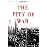 The Pity Of War Explaining World War Iby Niall Ferguson