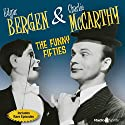 Bergen & McCarthy: The Funny Fifties  by Edgar Bergen, Charlie McCarthy Narrated by Edgar Bergen, Charlie McCarthy