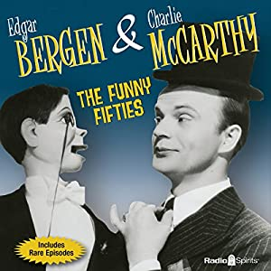 Bergen & McCarthy: The Funny Fifties Radio/TV Program