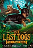 img - for The Last Dogs: The Long Road book / textbook / text book