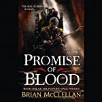 Promise of Blood (       UNABRIDGED) by Brian McClellan Narrated by Christian Rodska