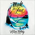 Made for Love: A Novel   Alissa Nutting