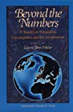 img - for Beyond the Numbers: A Reader on Population, Consumption and the Environment book / textbook / text book