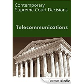 Telecommunications: Contemporary Supreme Court Cases (LandMark Case Law) (English Edition)