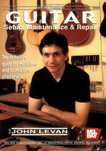 Mel Bay Guitar Setup, Maintenance & Repair (updated)