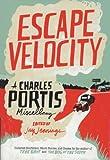 Charles Portis Escape Velocity