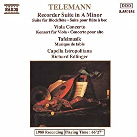 Telemann: Viola Concerto / Recorder Suite In A Minor / Tafelmusik