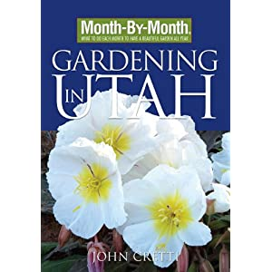 Month-By-Month Gardening in Utah