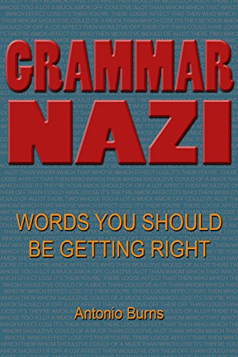 Free Kindle Book : Grammar Nazi: Words You Should Be Getting Right
