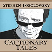 Cautionary Tales (       UNABRIDGED) by Stephen Tobolowsky Narrated by Stephen Tobolowsky