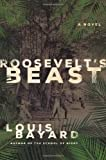 Roosevelt's Beast: A Novel (0805090703) by Bayard, Louis