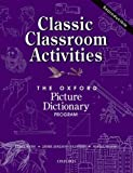 The Oxford Picture Dictionary: Classic Classroom Activities (Oxford Picture Dictionary Program) (0194351866) by Weiss, Renee
