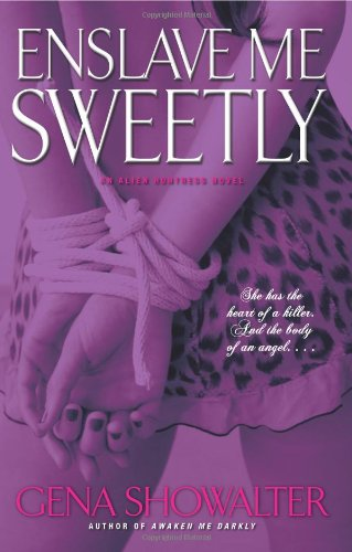 Enslave Me Sweetly (Alien Huntress, Book 2) by Gena Showalter