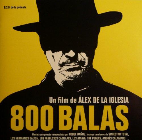 Siniestro Total - 800 Balas: A Film By Alex De La Iglesia - Zortam Music
