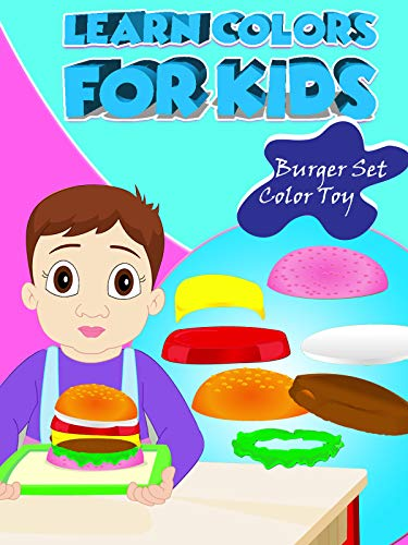Learn Colors For Kids - Burger Set Color Toy on Amazon Prime Video UK