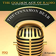 The Cinnamon Bear: The Golden Age of Radio, Old Time Radio Shows and Serials  by Buddy Duncan Narrated by Buddy Duncan