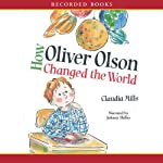 How Oliver Olson Changed the World | Claudia Mills