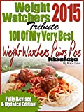 Weight Watchers 2015 Tribute 101 Of My Very Best Weight Watchers Points Plus Delicious Recipes