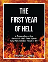 The First Year of Hell: A Compendium of How Democratic Ideals Fared Against Trump Administration Threats in 2017
