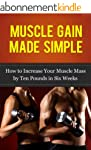 Muscle Gain Made Simple: How to Incre...
