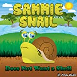 Children's Book: Sammie Snail Does Not Want a Shell