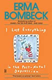 I Lost Everything in the Post-Natal Depression (0345467590) by Bombeck, Erma