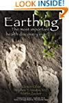 Earthing: The Most Important Health D...