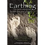 Earthing: The Most Important Health Discovery Ever?by Clinton Ober