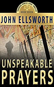 Unspeakable Prayers, a Novel: (Historical Thriller, Crime Thriller, Crime Fiction Novel) (Thaddeus Murfee Legal Thrillers Series Book 7)