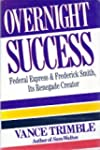 Overnight Success:  Federal Express A...